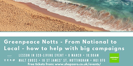 National to local campaigns - why they're important with Greenpeace Notts tickets