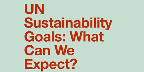 UN Sustainability Goals: What Can We Expect? tickets