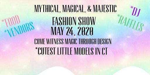 Mythical, Magical, Majestic Fashion Show