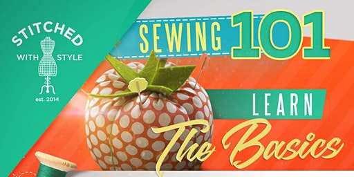 SEWING 101: LEARN THE BASICS