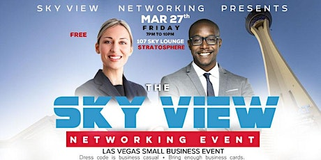 """THE SKY VIEW NETWORKING EVENT """"Your Network Is Your Net Worth"""" 8 tickets"""