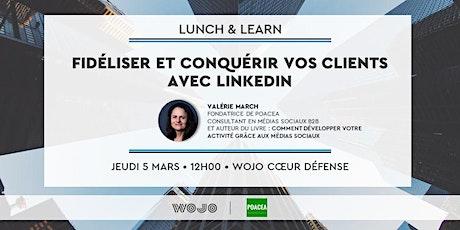 Fidéliser et conquérir vos clients avec LinkedIn billets
