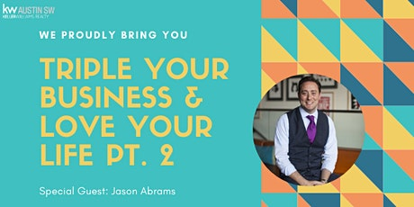 Part 2: Triple Your Business & Love Your Life with Jason Abrams tickets