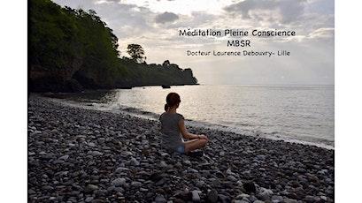 Conférence gratuite méditation pleine conscience MBSR à Lille billets