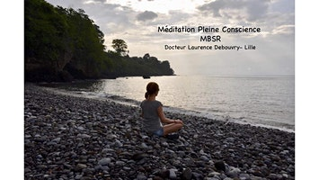 Conférence gratuite méditation pleine conscience MBSR à Lille