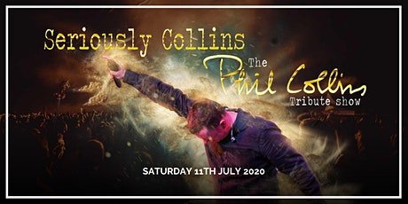 Seriously Collins | The Phil Collins Tribute tickets