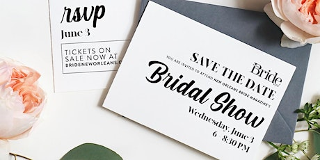 New Orleans Bride Magazine's June Bridal Show tickets