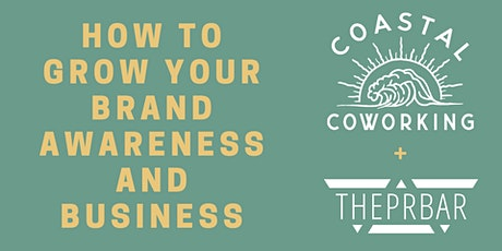 How to Grow Your Brand Awareness and Business Workshop tickets