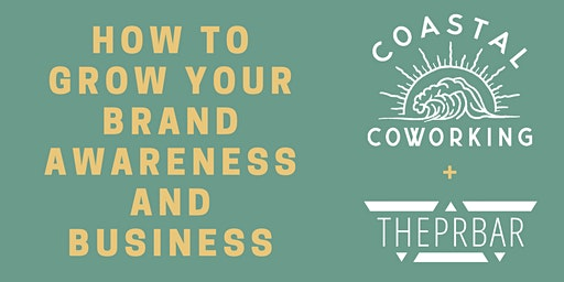 How to Grow Your Brand Awareness and Business Workshop