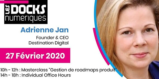 "Masterclass ""Gestion de roadmaps produit""+ 4 ""Office Hours""  - Adrienne JAN"