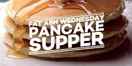 Fat Ash Wednesday Pancake Supper