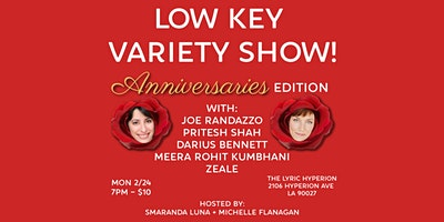 Low Key Variety Show: Anniversaries Edition!
