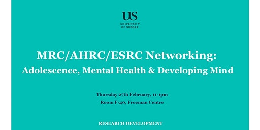 MRC/AHRC/ESRC Networking: Adolescence, Mental Health & Developing Mind