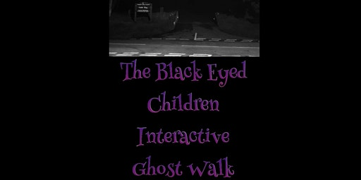 THE BLACK EYED CHILDREN INTERACTIVE GHOST WALK CANNOCK CHASE, STAFFORDSHIRE