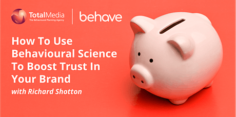How To Use Behavioural Science To Boost Trust In Your Brand tickets