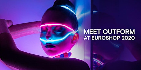 Meet Outform at EuroShop 2020 Tickets