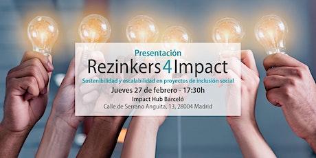 Presentación Rezinkers4Impact, sostenibilidad y escalabilidad en proyectos de inclusión social tickets