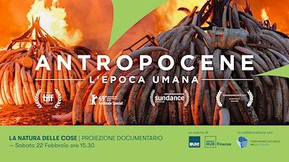 ANTROPOCENE. L'EPOCA UMANA tickets