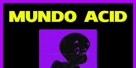 Mundo Acid 21/2 Mulata Bar entradas