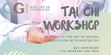 Tai Chi Workshop: An Intro to the Art of Moving Meditation tickets