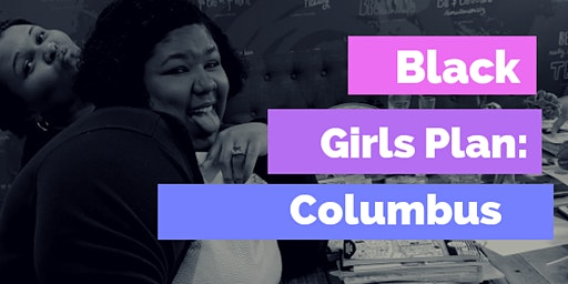 Black Girls Plan: Columbus March Meet Up