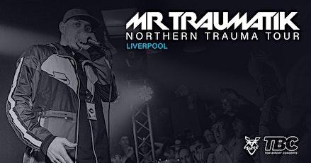 MrTraumatik's Northern Trauma Tour (Liverpool) tickets