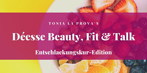 Déesse Beauty, Fit & Talk - Entschlackungskur