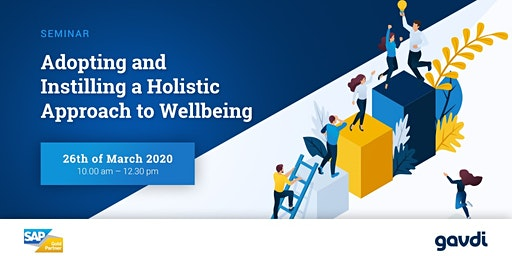 Adopting and Instilling a  Holistic Approach  to Wellbeing