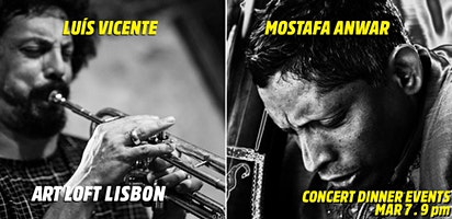 LUÍS VICENTE | MOSTAFA ANWAR  in Concert. Art Loft Lisbon - Concert Dinner events