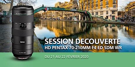SESSION DECOUVERTE DU HD PENTAX-D FA 70-210mm F4 ED SDM WR tickets