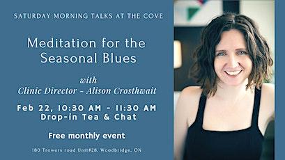 Meditation for the Seasonal Blues - Saturday Morning Talks tickets