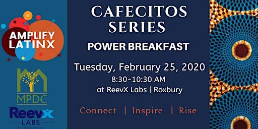 Amplify Latinx Cafecitos Power Breakfast - February 2020