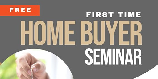 Snack and Chat First Time Home Buyers Seminar