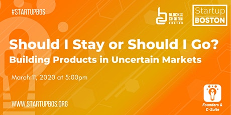 Should I Stay or Should I Go? Building Products In Uncertain Markets tickets