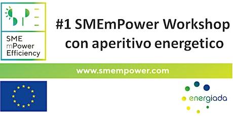 #1 SMEmPower  Workshop  con  aperitivo biglietti