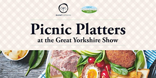 Picnic Platters at The Great Yorkshire Show - Wednesday 15th July 2020