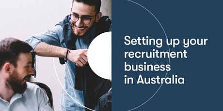 Setting up your recruitment business in Australia tickets