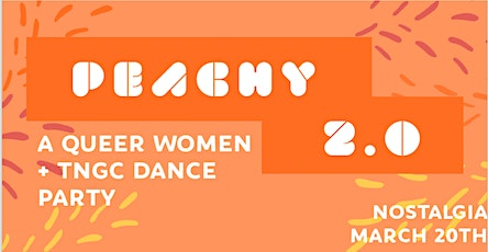 Peachy 2.0: A Queer Women and TGNC Dance Party! tickets