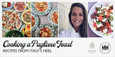 Cooking a Pugliese Feast: Recipes from Italy's heel - With FICO by Betty tickets