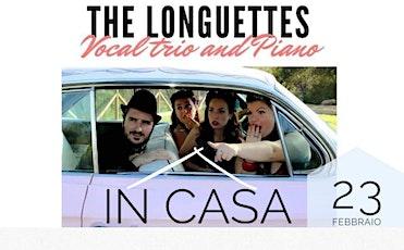 The Longuettes In Casa /\ biglietti