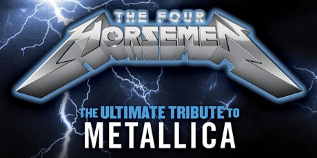 The Four Horseman - A Tribute to Metallica tickets
