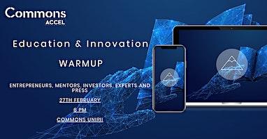 Education & Innovation Warmup
