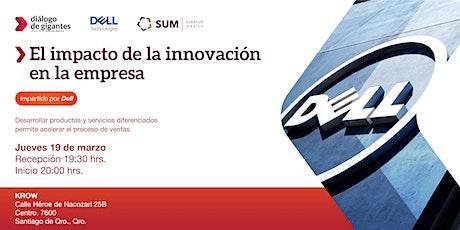 El impacto de la innovación en las empresas impartida por DELL TECHNOLOGIES boletos