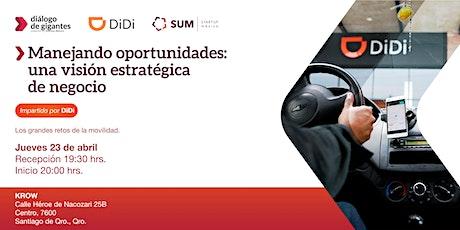 Manejando oportunidades de negocio impartido por DIDI boletos