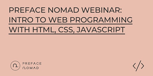 [Preface Nomad Webinar] Intro to Web Programming with HTML, CSS, JavaScript