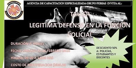 TALLER LEGITIMA DEFENSA EN LA FUNCIÓN POLICIAL boletos