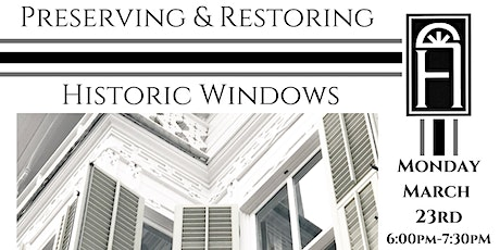 Preserving and Restoring Historic Windows tickets