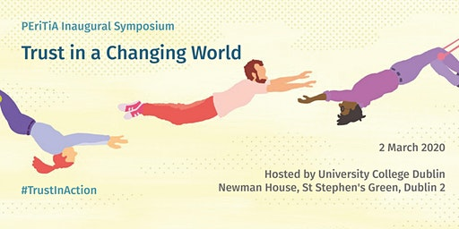 Trust in a Changing World: PEriTiA Inaugural Symposium
