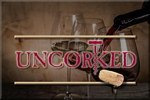 Uncorked!  An Evening of Wine Tasting and Fun!