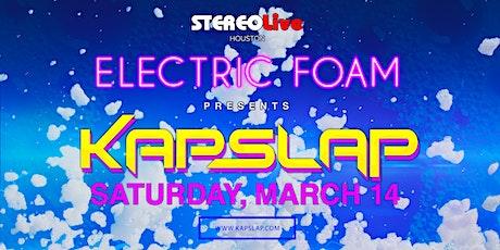 Electric Foam Presents: Kap Slap - Stereo Live Houston tickets